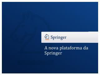A  nova  plataforma  da Springer