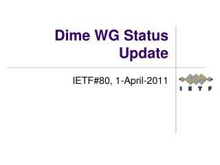 Dime WG  Status Update