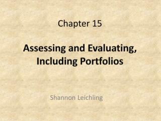 Chapter 15 Assessing and Evaluating, Including Portfolios