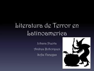 Literatura de Terror en  Latinoamerica