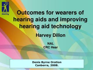 Outcomes for wearers of hearing aids and improving hearing aid technology