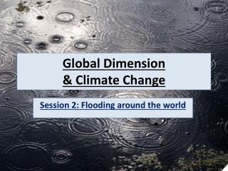 Global Dimension  & Climate Change