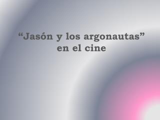 """""""Jasón y los argonautas"""" en el cine"""