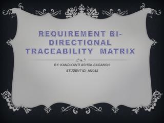 Requirement Bi-directional Traceability  Matrix