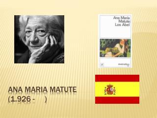 Ana  maria  matute (1.926 -     )