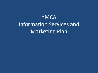 YMCA  Information Services and Marketing Plan
