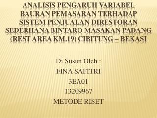 Di  Susun Oleh  : FINA SAFITRI 3EA01 13209967 METODE RISET
