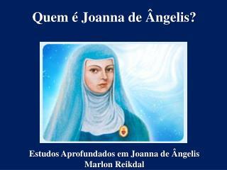 Quem é Joanna de Ângelis?