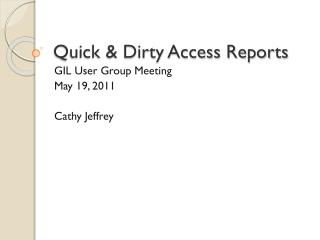 Quick & Dirty Access Reports