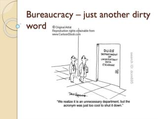 Bureaucracy – just another dirty word