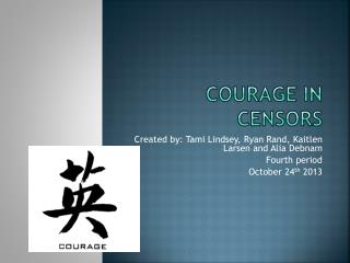 Courage in Censors