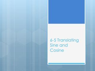 6-5 Translating Sine and Cosine