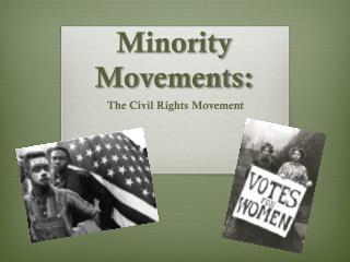 Minority Movements: