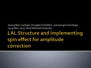 LAL Structure and Implementing spin effect for amplitude correction