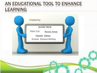 An educational tool to enhance learning