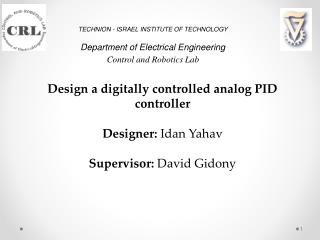 Design  a digitally controlled analog PID controller  Designer:  Idan  Yahav