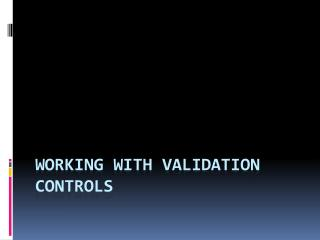 Working with Validation Controls