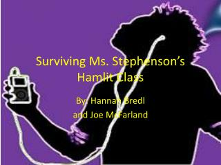 Surviving Ms. Stephenson�s  Hamlit  Class