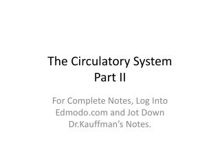 The Circulatory System  Part II