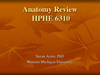 Anatomy Review HPHE  6310