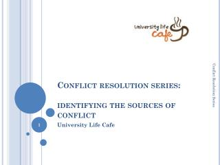 Conflict resolution series:   identifying the sources  of conflict