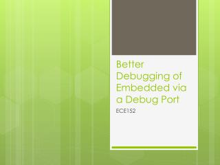 Better Debugging of Embedded via a Debug Port