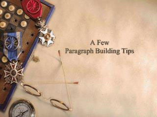 A Few  Paragraph Building Tips