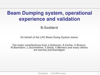 Beam Dumping system, operational experience and validation