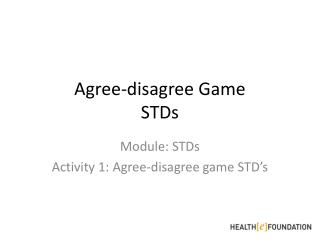 Agree-disagree  Game STDs