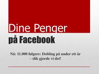 Dine Penger  p� Facebook