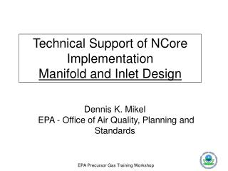 Dennis K. Mikel  EPA - Office of Air Quality, Planning and Standards