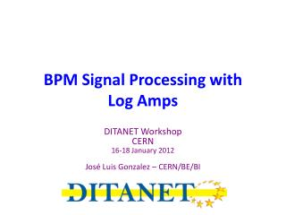 BPM Signal Processing with Log Amps