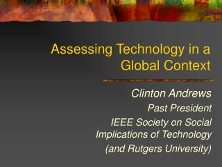 Assessing Technology in a  Global Context