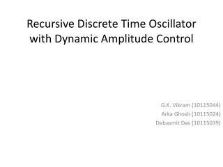Recursive Discrete Time Oscillator with Dynamic Amplitude Control