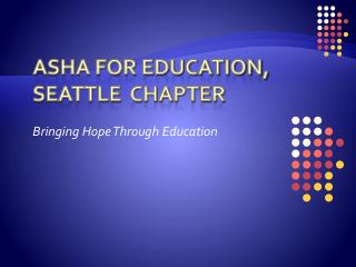 Asha for  Education, Seattle  chapter