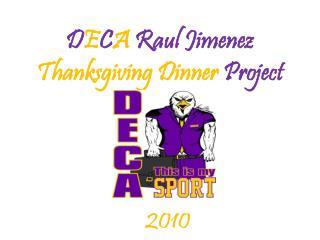 D E C A  Raul Jimenez  Thanksgiving Dinner  Project