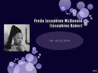 Freda Josephine McDonald (Josephine Baker)