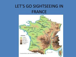 LET'S GO SIGHTSEEING IN FRANCE