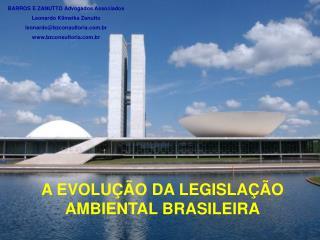 A EVOLU  O DA LEGISLA  O AMBIENTAL BRASILEIRA