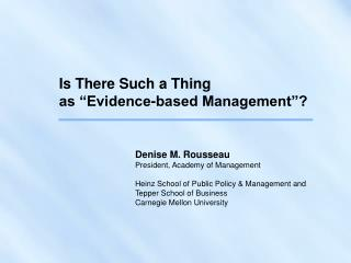 Is There Such a Thing  as  Evidence-based Management