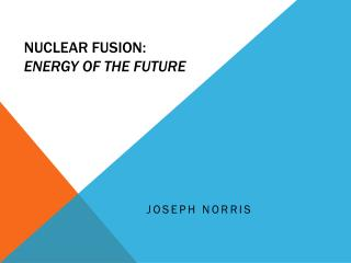 Nuclear Fusion: Energy of the Future