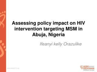Assessing policy impact on HIV intervention targeting MSM in Abuja, Nigeria