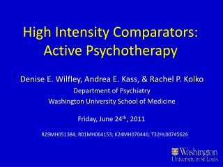 High Intensity Comparators:  Active Psychotherapy