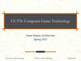 CS  378:  Computer Game Technology