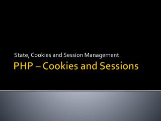 PHP – Cookies and Sessions