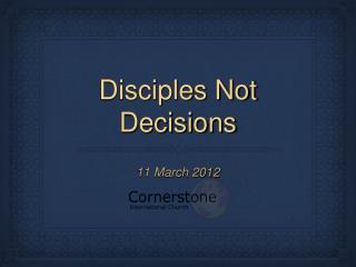 Disciples Not Decisions