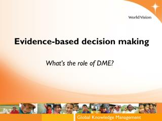 Evidence-based decision making