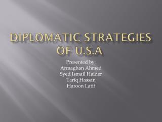 Diplomatic strategies of U.S.A