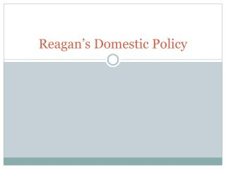 Reagan's Domestic Policy