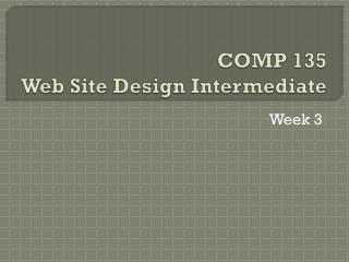 COMP 135 Web Site Design Intermediate